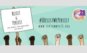Campaign for September 28. #IResistWePersist